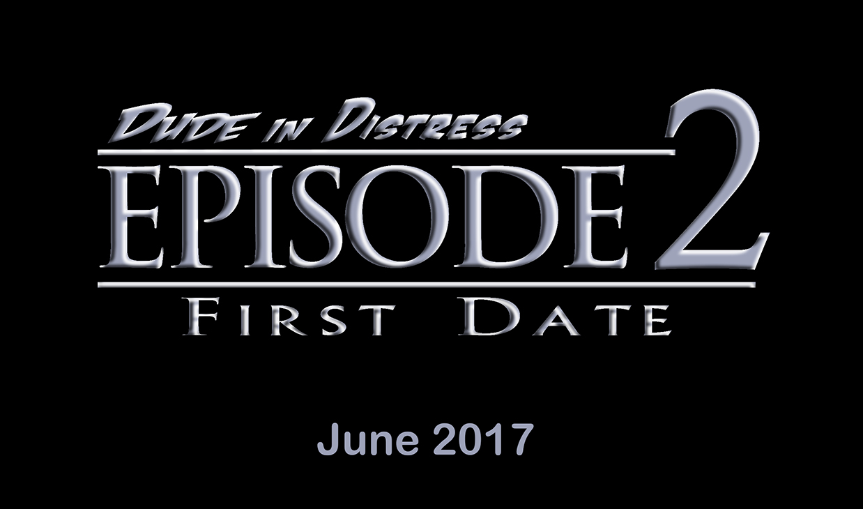 Dude in Distress Episode 2 Teaser 1